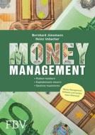 Money Management: Risiken meistern. Kapitaleinsatz steuern. Gewinne maximieren.